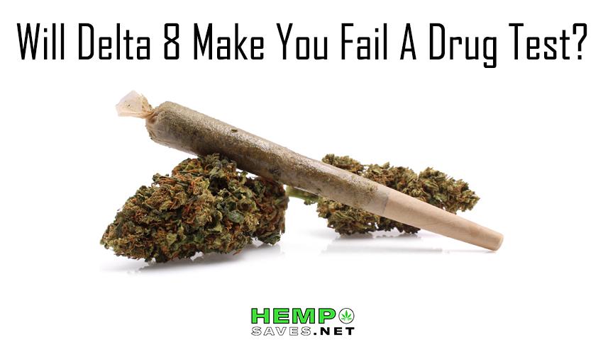 Will Delta 8 Make You Fail A Drug test