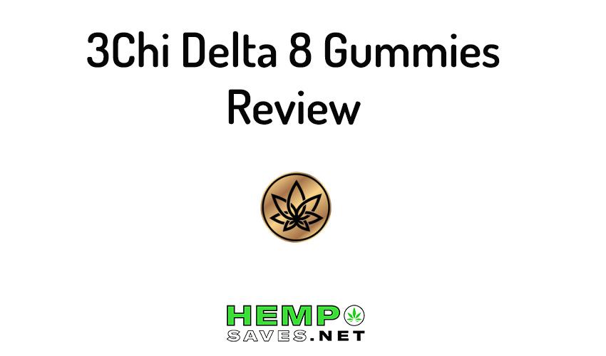 3 Chi Delta 8 Gummies Review